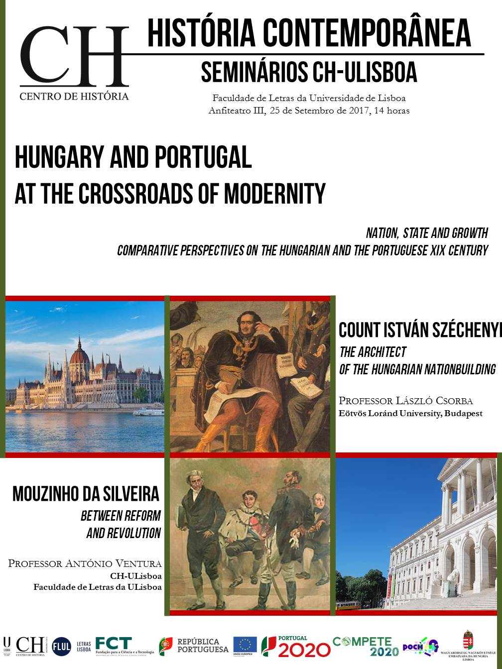 Hungary and Portugal at the Crossroads of Modernity. Nation State and Growth : Comparative Perspectives on the Hungarian and the Portuguese XIX Century : Seminários em História Contemporânea : Seminários CH-ULisboa