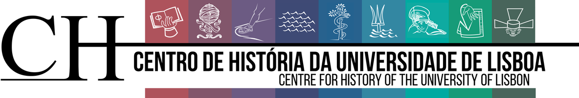 CENTRE FOR HISTORY OF THE UNIVERSITY OF LISBON - CENTRO DE HISTÓRIA DA UNIVERSIDADE DE LISBOA